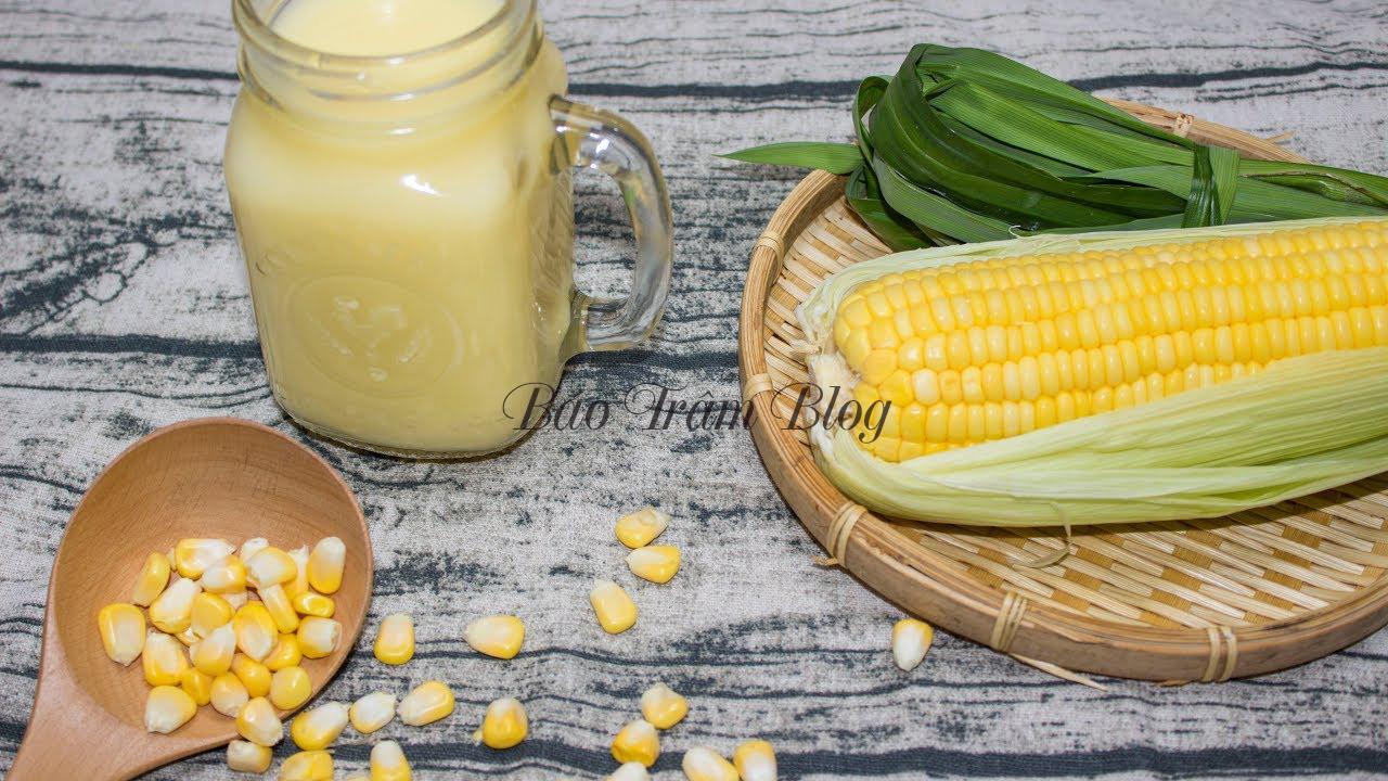 cách làm sữa hạt ngô lá nếp