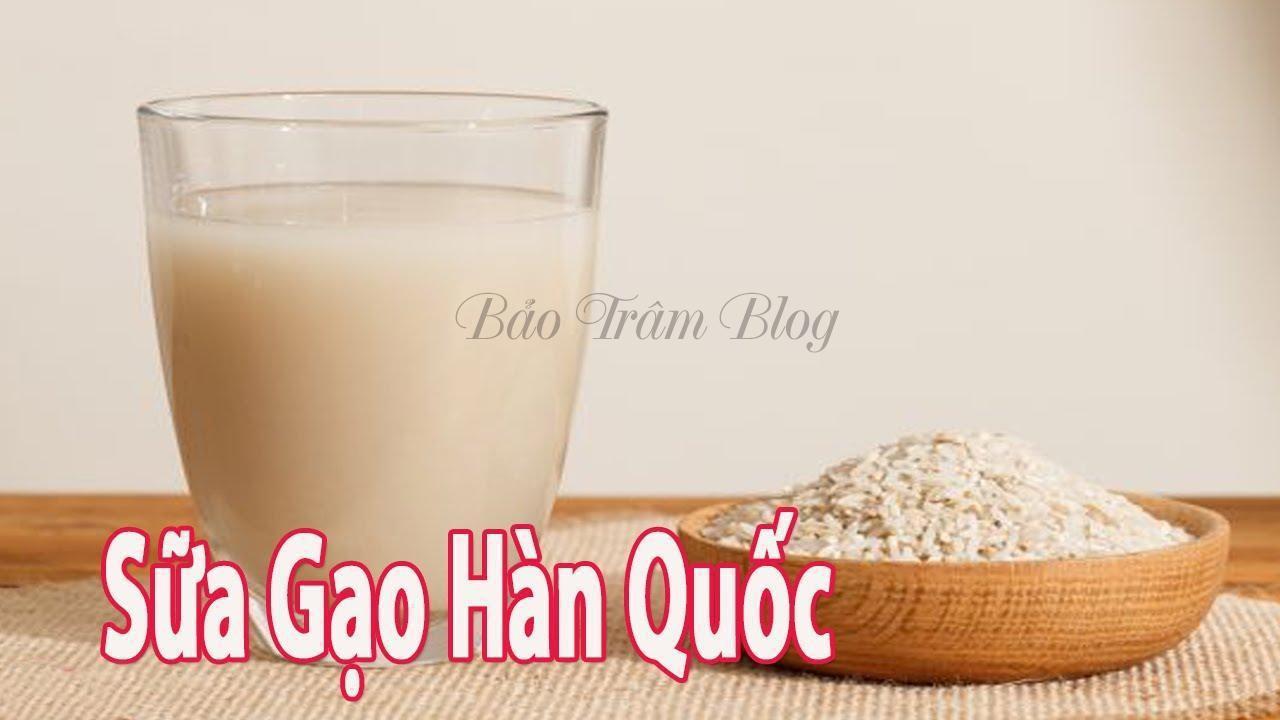 cách làm sữa hạt gạo hàn quốc