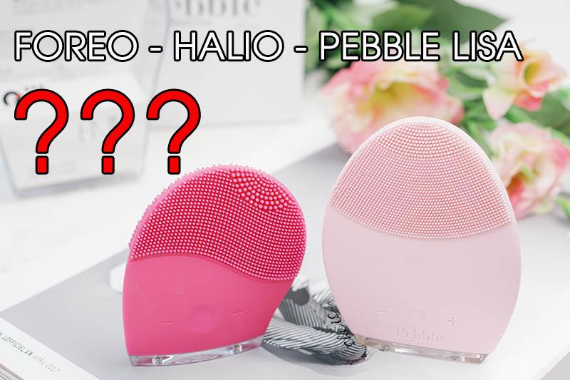 Nên mua máy rửa mặt Foreo, Halio hay Pebble Lisa