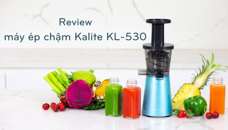 Review máy ép chậm Kalite KL-530 có tốt không?